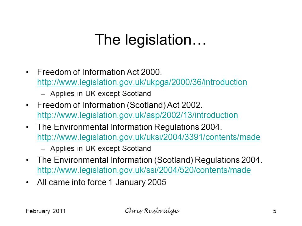 February 2011Chris Rusbridge5 The legislation… Freedom of Information Act 2000.