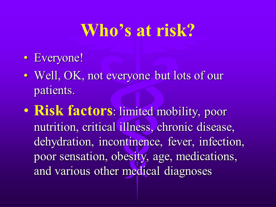 Who's at risk. Everyone!Everyone.