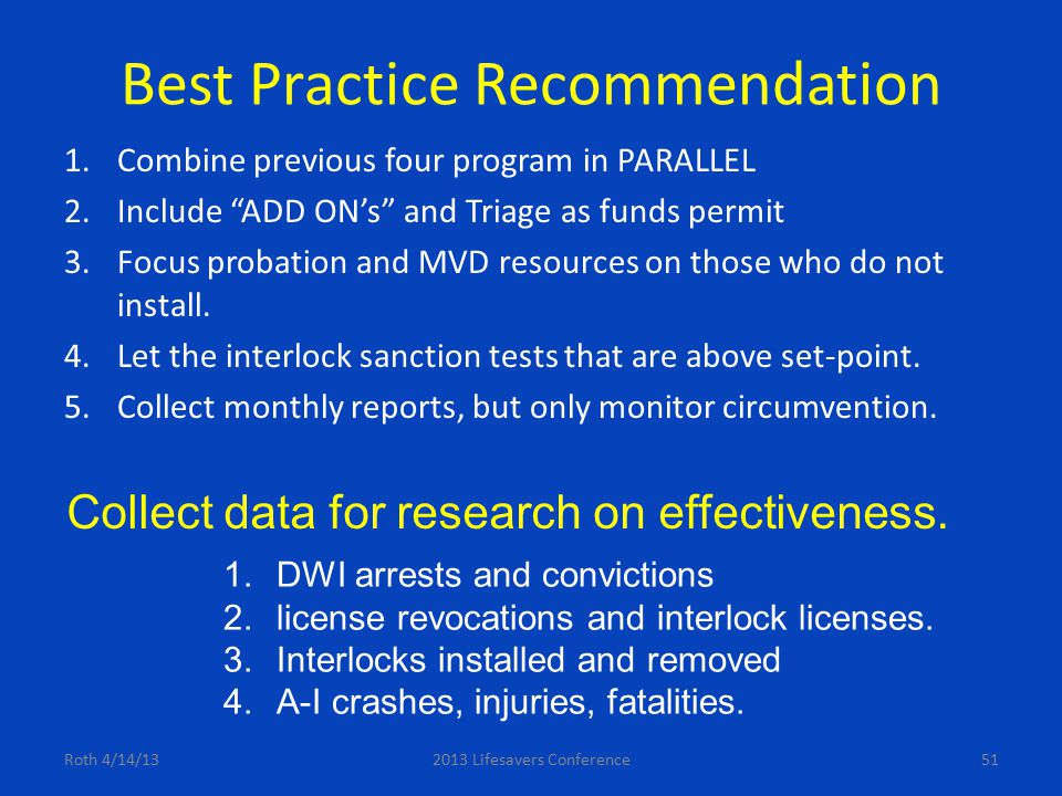 "Best Practice Recommendation 1.Combine previous four program in PARALLEL 2.Include ""ADD ON's"" and Triage as funds permit 3.Focus probation and MVD res"