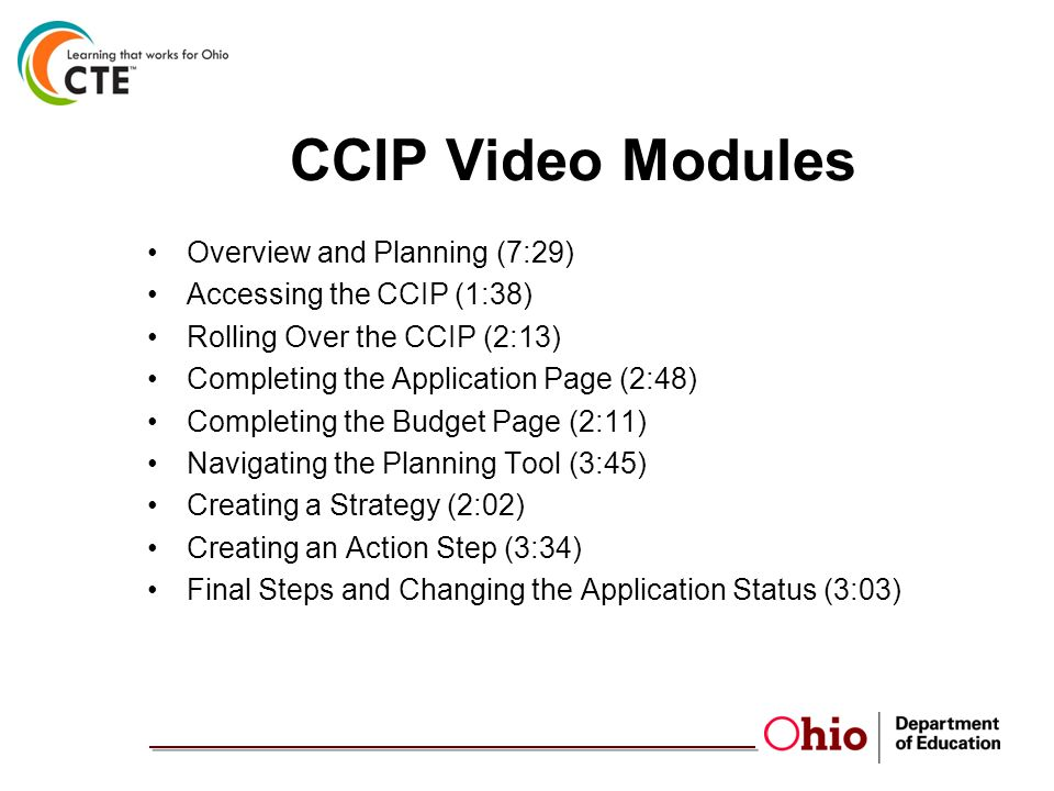 CCIP Video Modules Overview and Planning (7:29) Accessing the CCIP (1:38) Rolling Over the CCIP (2:13) Completing the Application Page (2:48) Completi