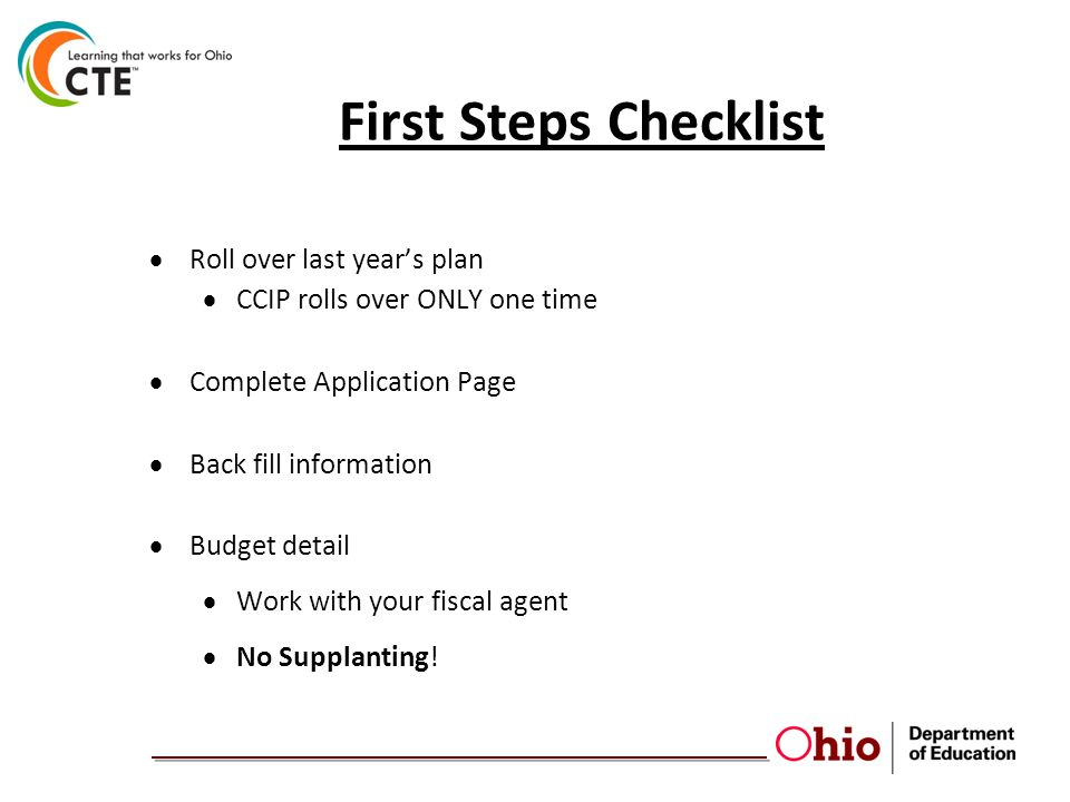 First Steps Checklist  Roll over last year's plan  CCIP rolls over ONLY one time  Complete Application Page  Back fill information  Budget detail