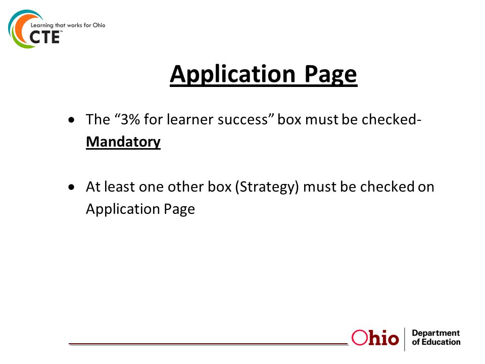 Application Page  The 3% for learner success box must be checked- Mandatory  At least one other box (Strategy) must be checked on Application Page