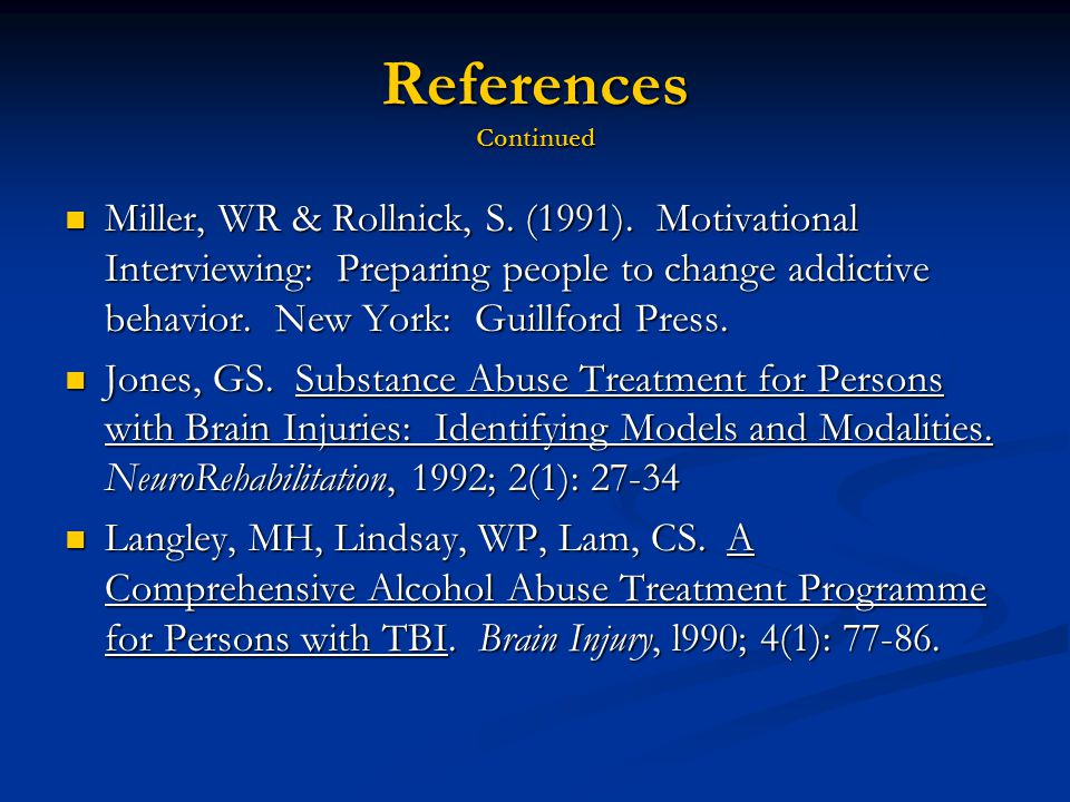 References Continued Miller, WR & Rollnick, S. (1991).