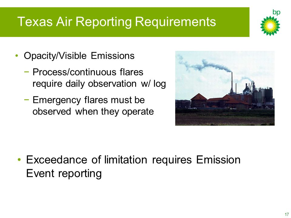 17 Opacity/Visible Emissions −Process/continuous flares require daily observation w/ log −Emergency flares must be observed when they operate Texas Ai