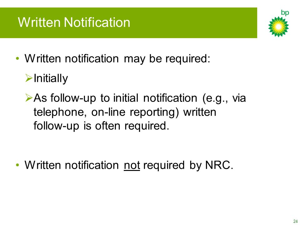 24 Written notification may be required:  Initially  As follow-up to initial notification (e.g., via telephone, on-line reporting) written follow-up
