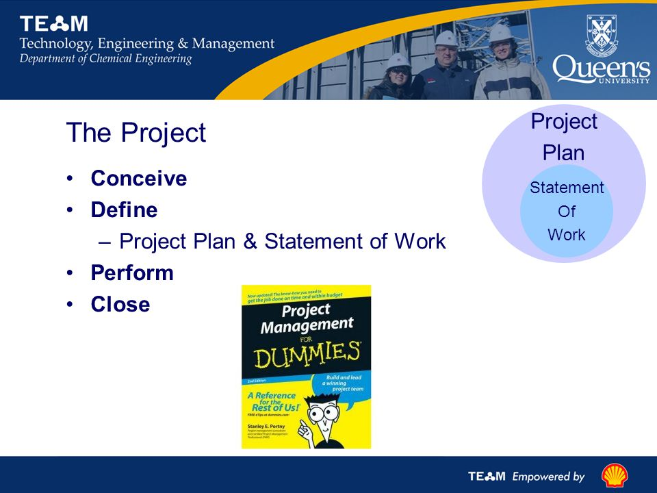 The Project Conceive Define –Project Plan & Statement of Work Perform Close Project Plan Statement Of Work