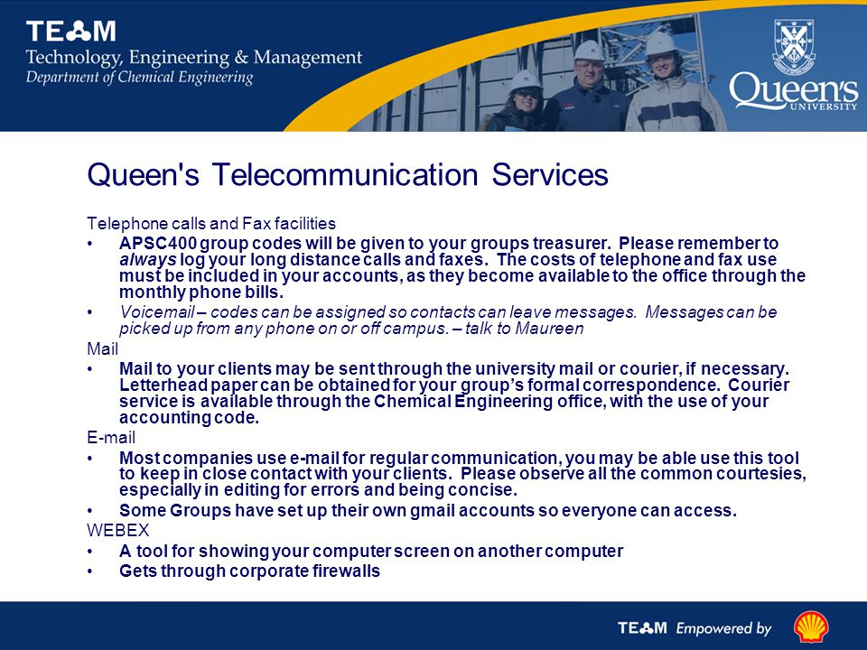 Queen s Telecommunication Services Telephone calls and Fax facilities APSC400 group codes will be given to your groups treasurer.