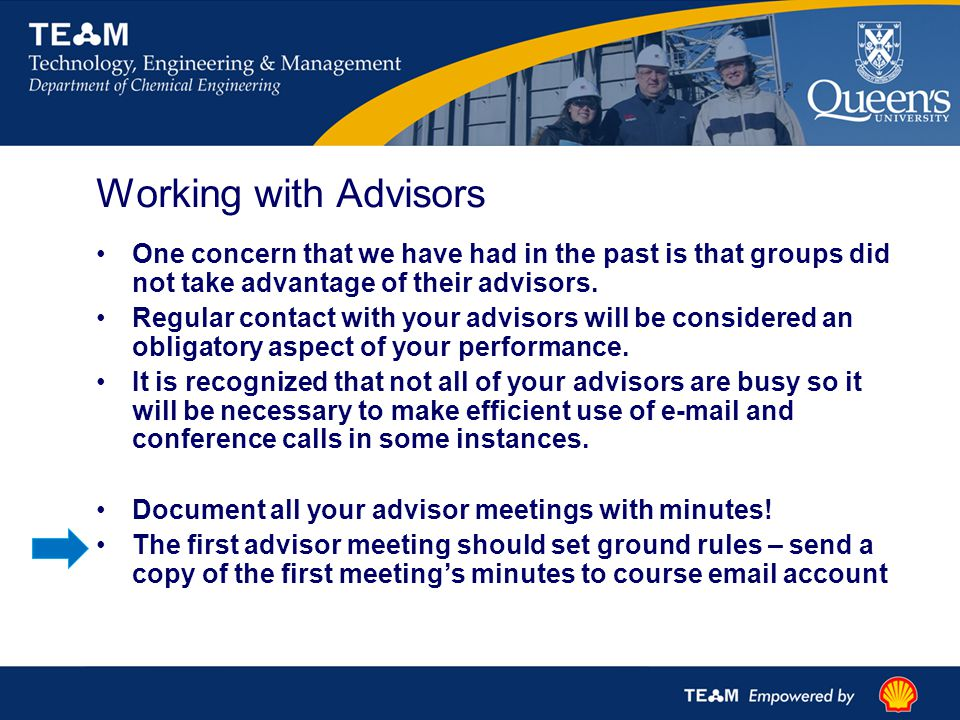 Working with Advisors One concern that we have had in the past is that groups did not take advantage of their advisors.