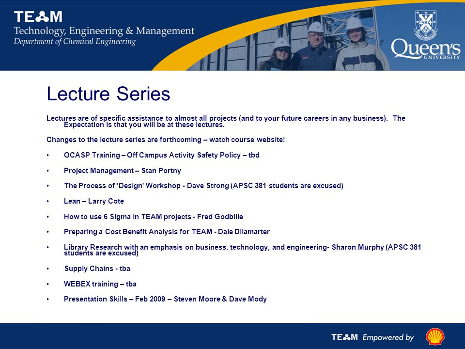 Lecture Series Lectures are of specific assistance to almost all projects (and to your future careers in any business).