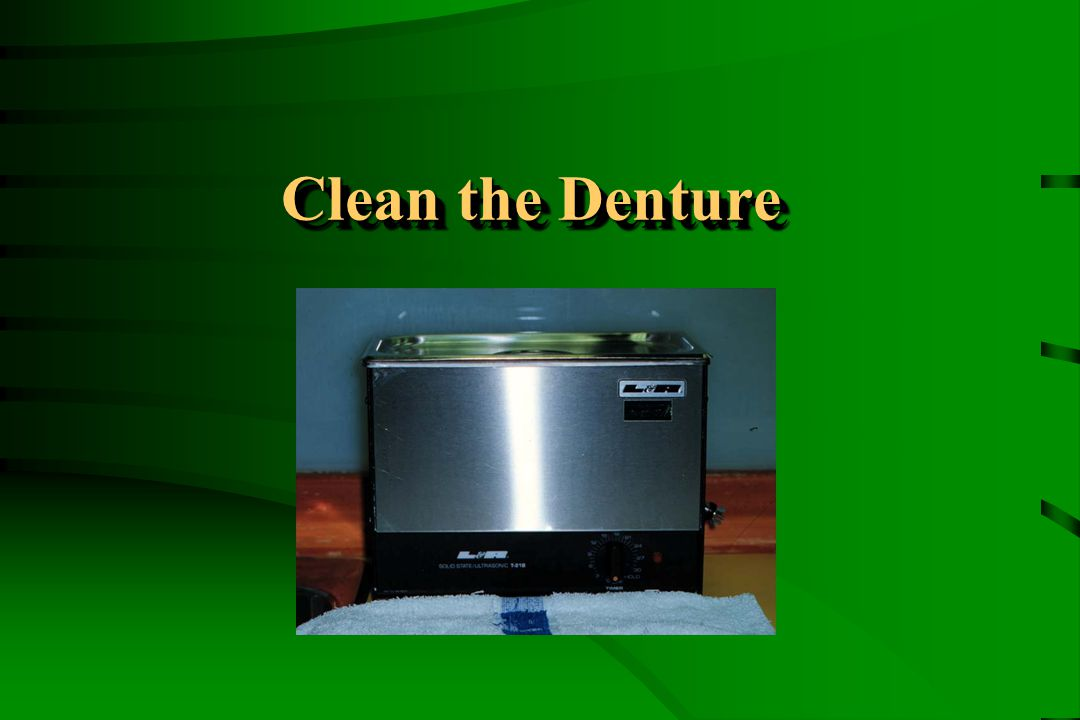Clean the Denture