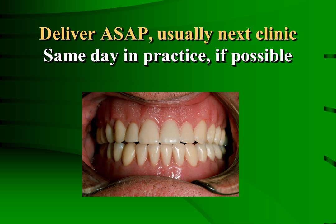 Deliver ASAP, usually next clinic Same day in practice, if possible