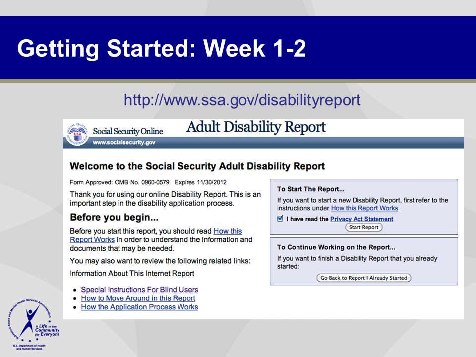 Getting Started: Week 1-2 http://www.ssa.gov/disabilityreport