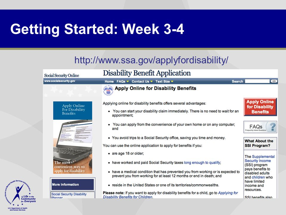 Getting Started: Week 3-4 http://www.ssa.gov/applyfordisability/