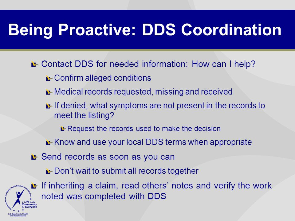 Being Proactive: DDS Coordination Contact DDS for needed information: How can I help.