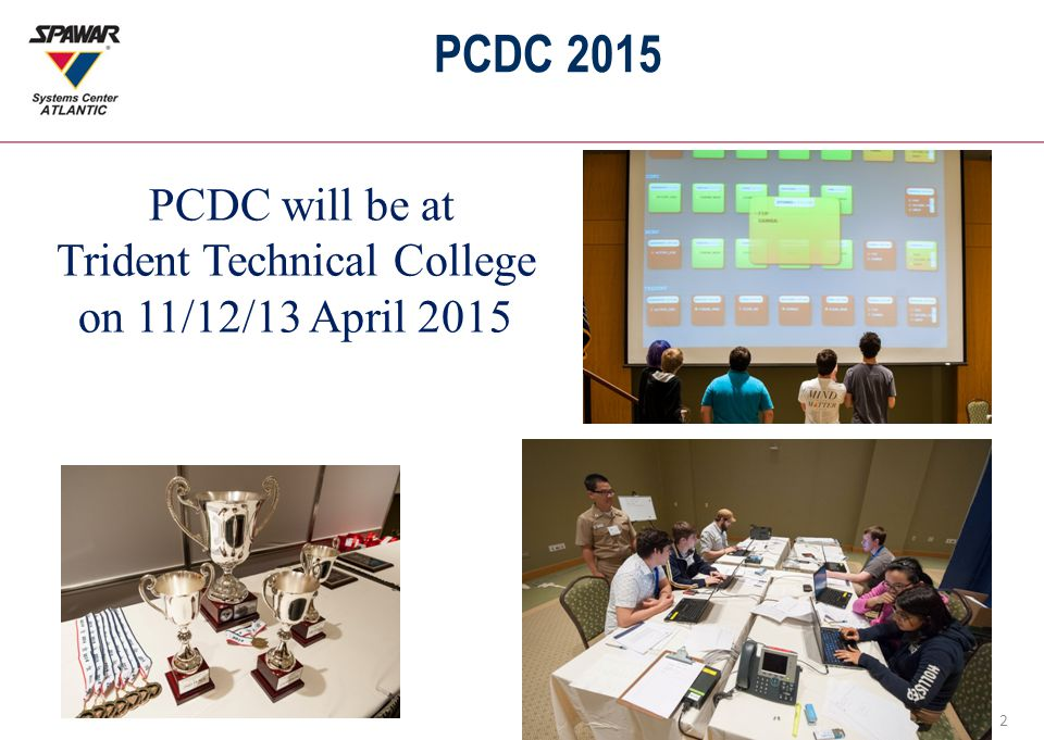 2 PCDC 2015 PCDC will be at Trident Technical College on 11/12/13 April 2015
