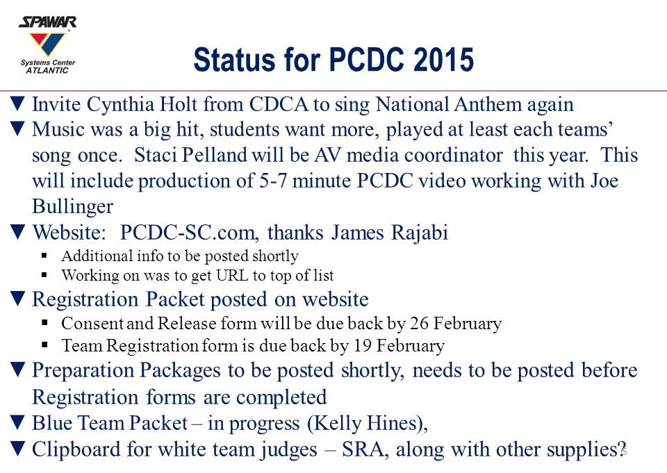 Status for PCDC 2015 ▼Invite Cynthia Holt from CDCA to sing National Anthem again ▼Music was a big hit, students want more, played at least each teams