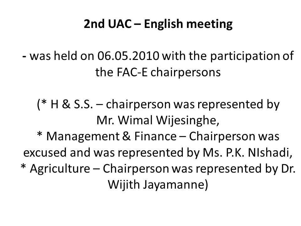 2nd UAC – English meeting - was held on 06.05.2010 with the participation of the FAC-E chairpersons (* H & S.S. – chairperson was represented by Mr. W