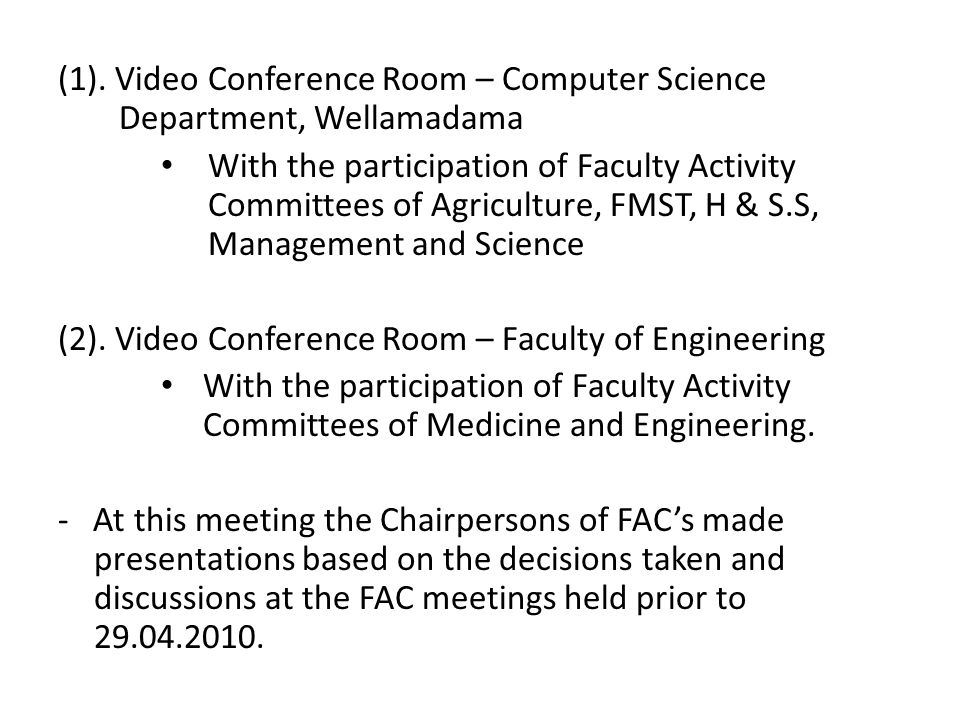 (1). Video Conference Room – Computer Science Department, Wellamadama With the participation of Faculty Activity Committees of Agriculture, FMST, H &