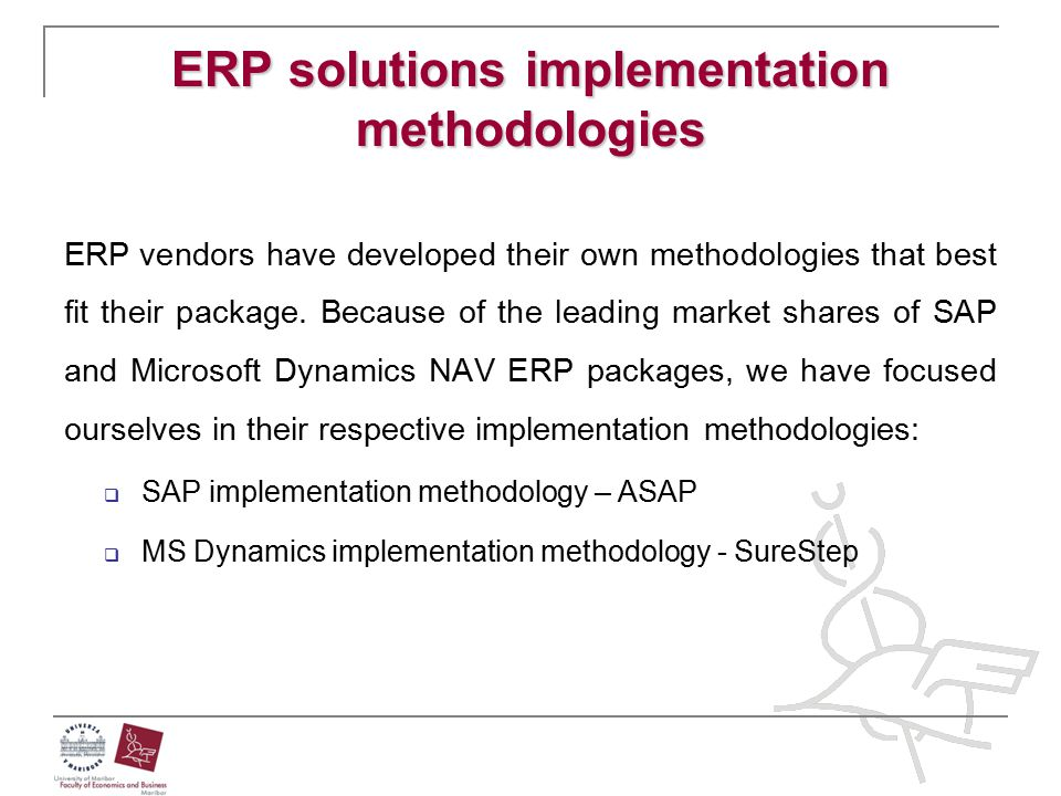 ERP solutions implementation methodologies ERP vendors have developed their own methodologies that best fit their package. Because of the leading mark