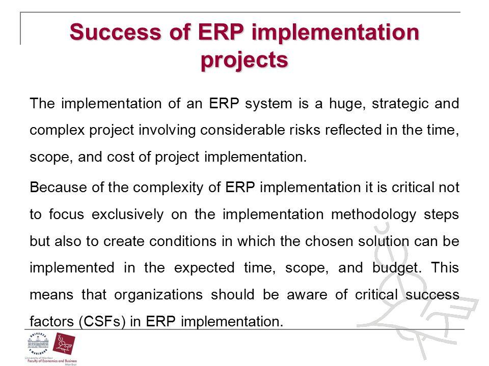 Success of ERP implementation projects The implementation of an ERP system is a huge, strategic and complex project involving considerable risks refle