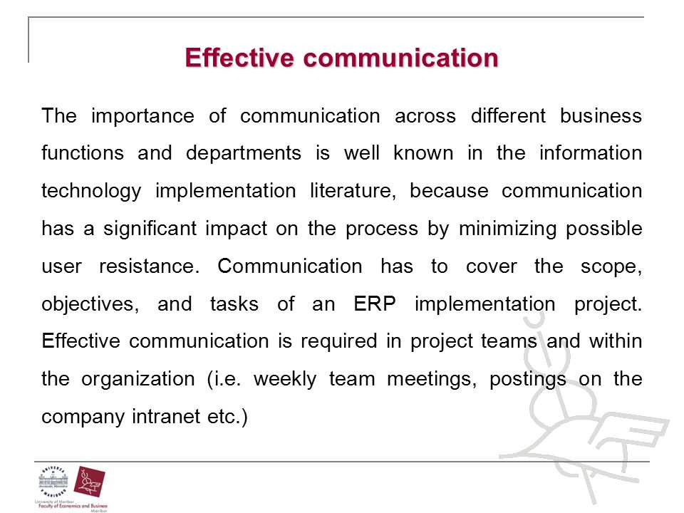 Effective communication The importance of communication across different business functions and departments is well known in the information technolog