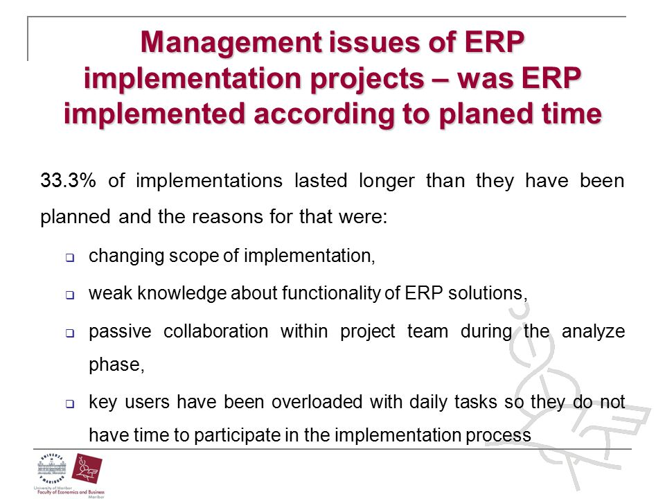 Management issues of ERP implementation projects – was ERP implemented according to planed time 33.3% of implementations lasted longer than they have
