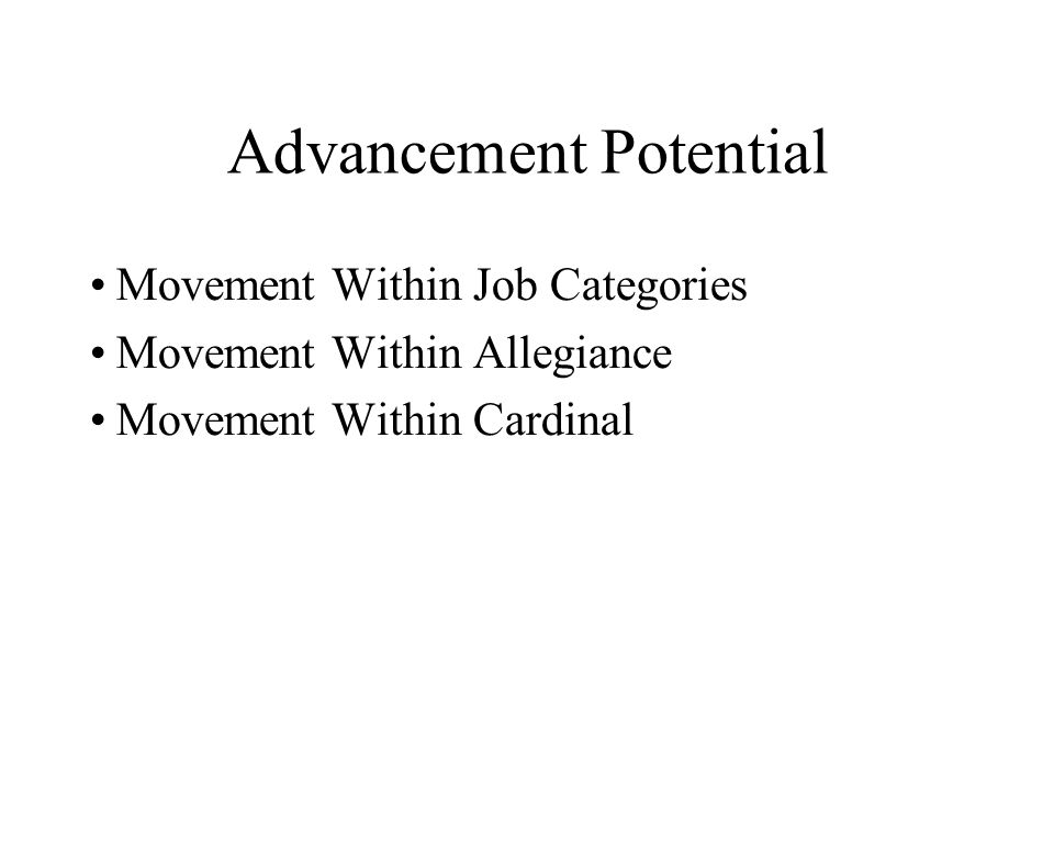 Advancement Potential Movement Within Job Categories Movement Within Allegiance Movement Within Cardinal