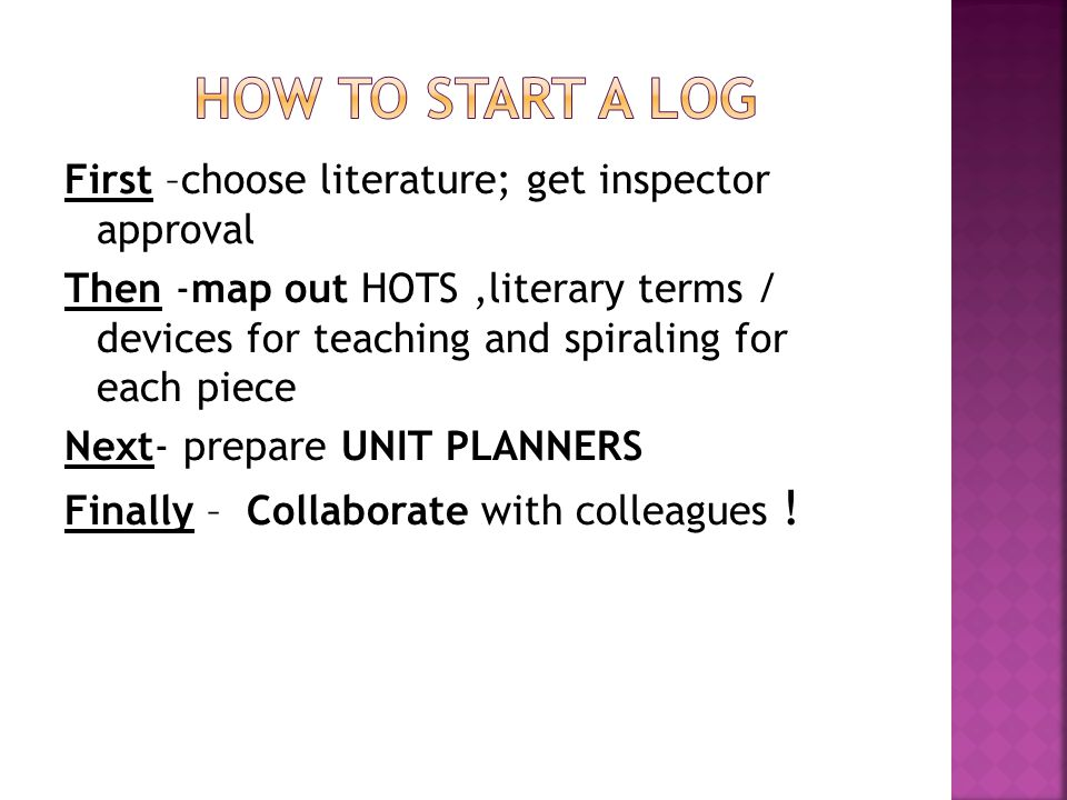 First –choose literature; get inspector approval Then -map out HOTS,literary terms / devices for teaching and spiraling for each piece Next- prepare UNIT PLANNERS Finally – Collaborate with colleagues !
