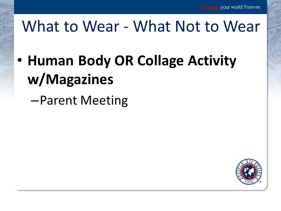 What to Wear - What Not to Wear Human Body OR Collage Activity w/Magazines – Parent Meeting