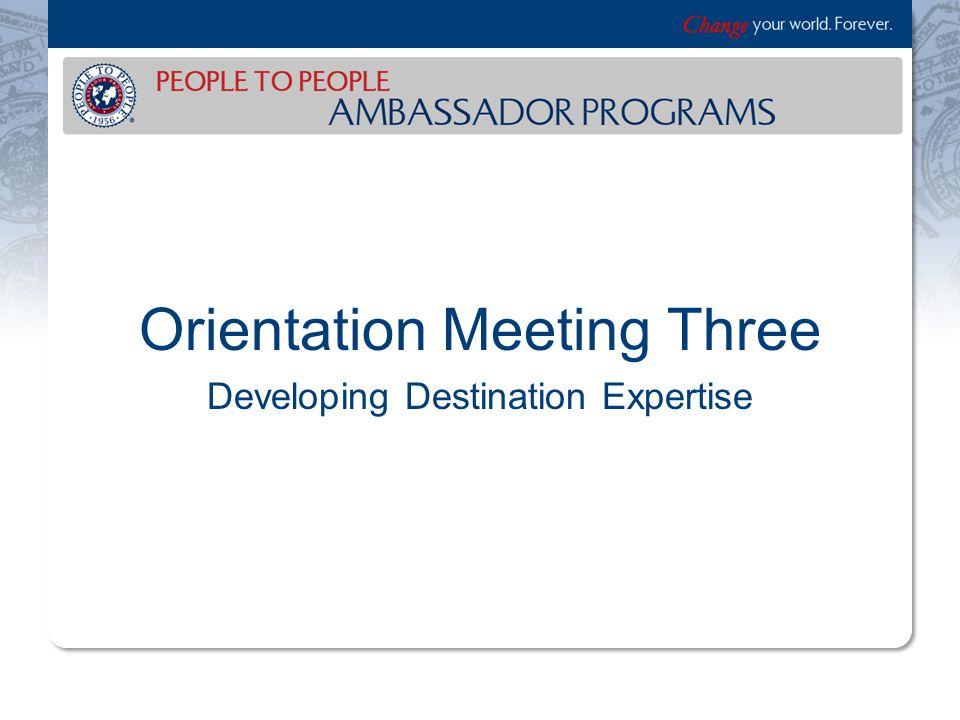 Orientation Meeting Three Developing Destination Expertise