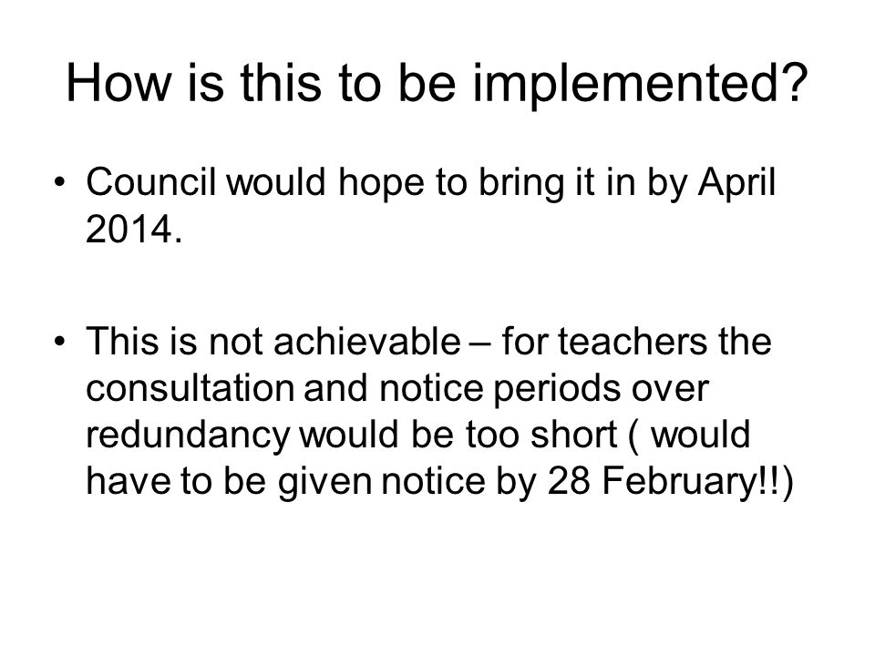 How is this to be implemented. Council would hope to bring it in by April 2014.