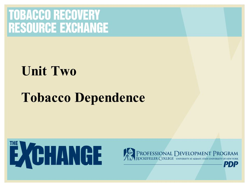 Unit Two Tobacco Dependence