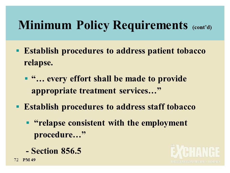 72 PM 49  Establish procedures to address patient tobacco relapse.