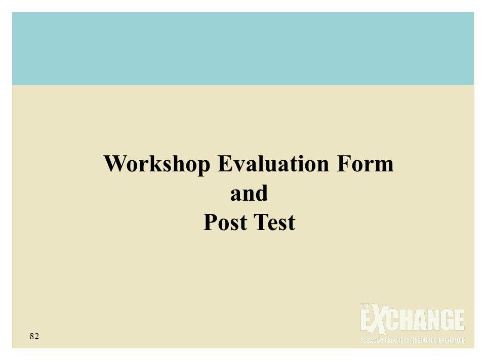 82 Workshop Evaluation Form and Post Test