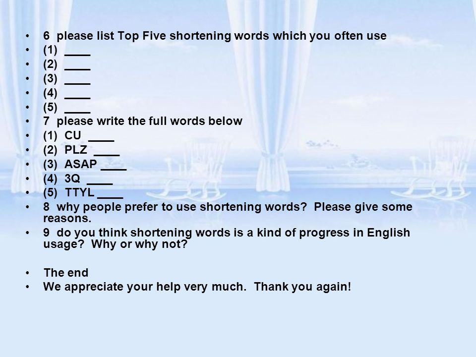 Abbreviation------the minor processes of word formation: Abbreviation or shortening 缩略法 / 截短法 –Abbreviations/clipping 截短词 (e.g.