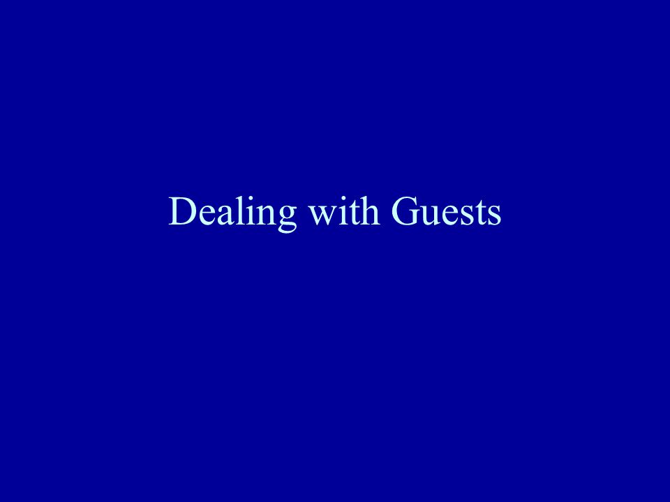 Dealing with Guests