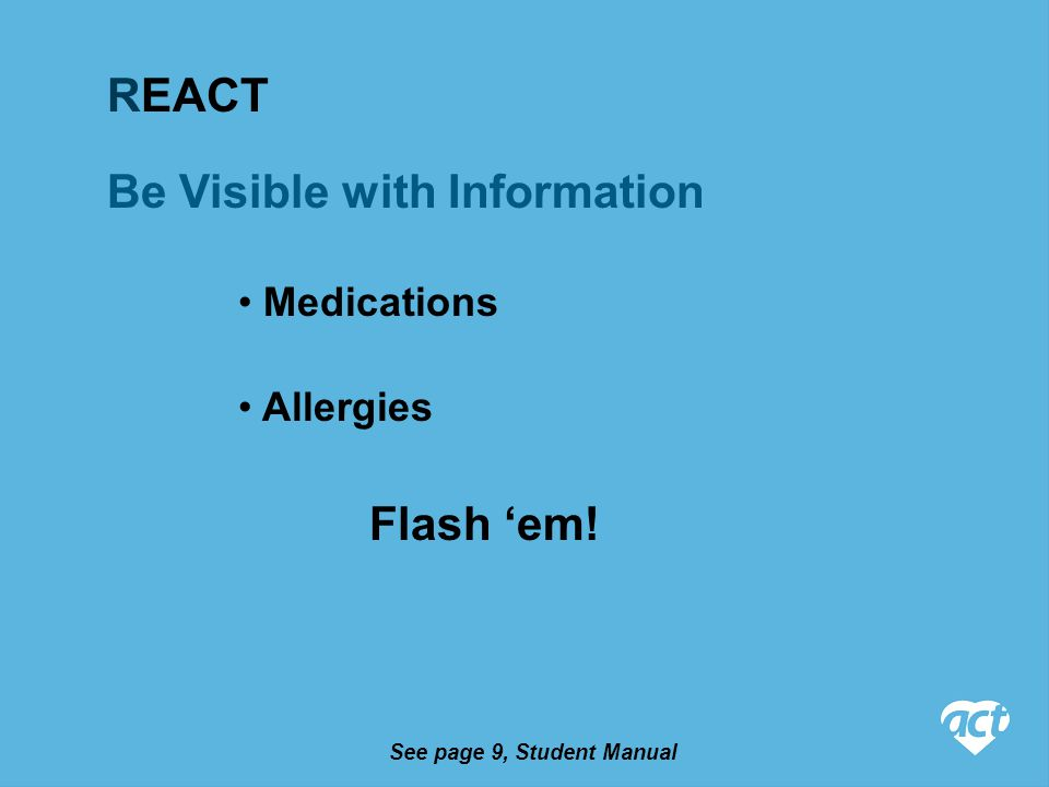 Be Visible with Information Medications Allergies Flash 'em! REACT