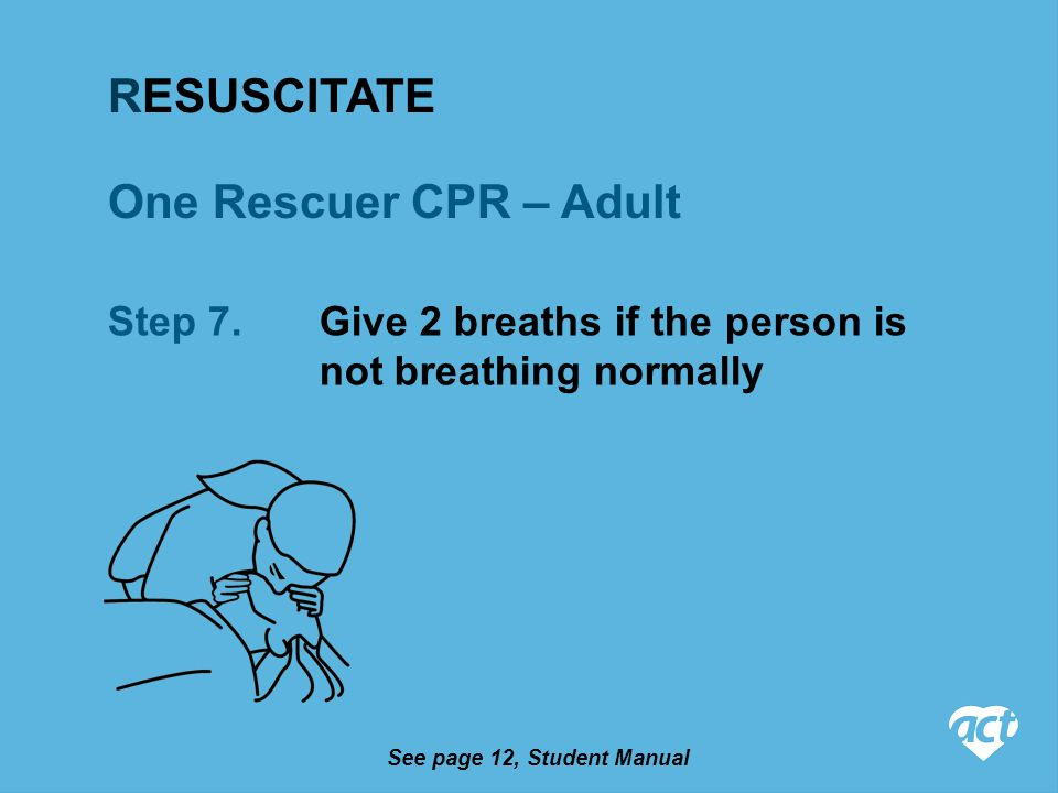 One Rescuer CPR – Adult Step 7.