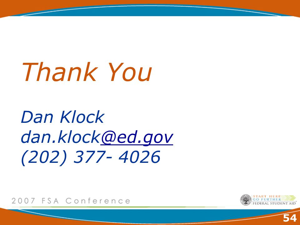 54 Thank You Dan Klock dan.klock@ed.gov (202) 377- 4026@ed.gov
