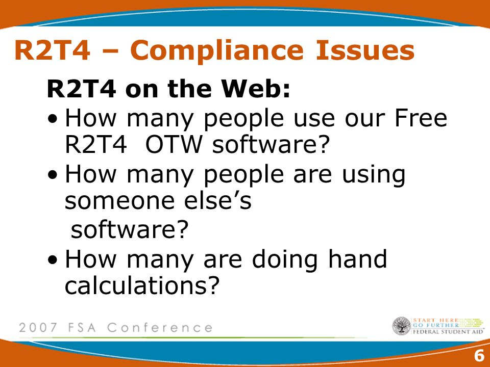 6 R2T4 – Compliance Issues R2T4 on the Web: How many people use our Free R2T4 OTW software.