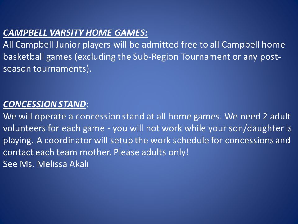 CAMPBELL VARSITY HOME GAMES: All Campbell Junior players will be admitted free to all Campbell home basketball games (excluding the Sub-Region Tournament or any post- season tournaments).