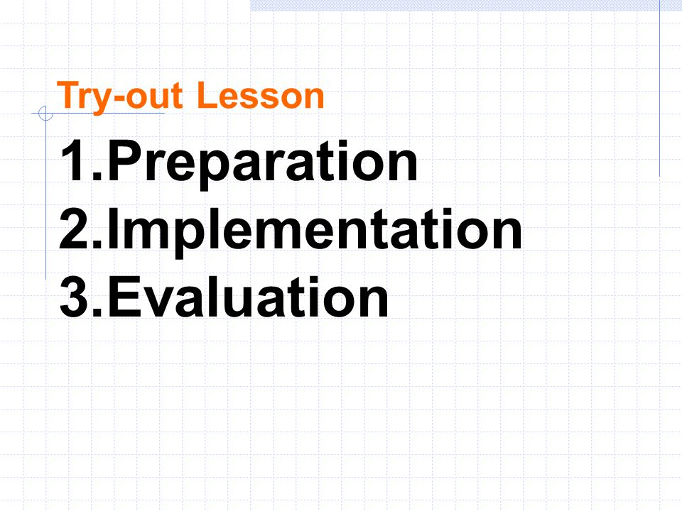 1.Preparation 2.Implementation 3.Evaluation