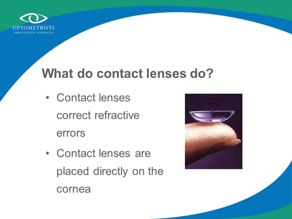 What do contact lenses do.