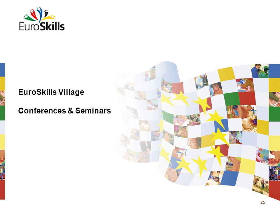 25 EuroSkills Village Conferences & Seminars