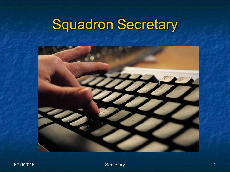 5/10/2015Secretary1 Squadron Secretary