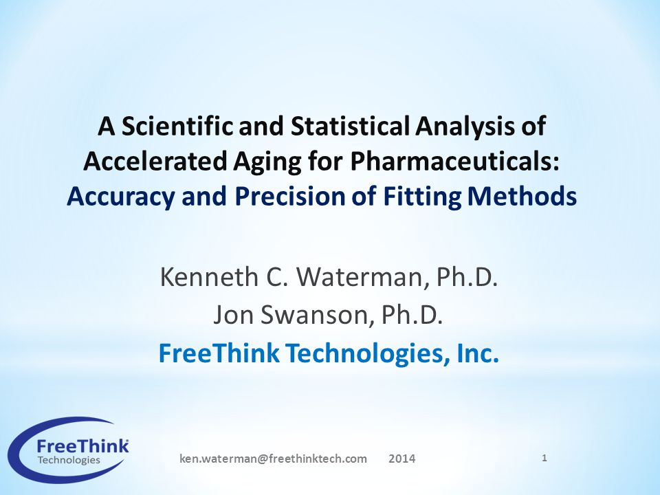 ken.waterman@freethinktech.com 2014 1 Kenneth C. Waterman, Ph.D. Jon Swanson, Ph.D. FreeThink Technologies, Inc. A Scientific and Statistical Analysis