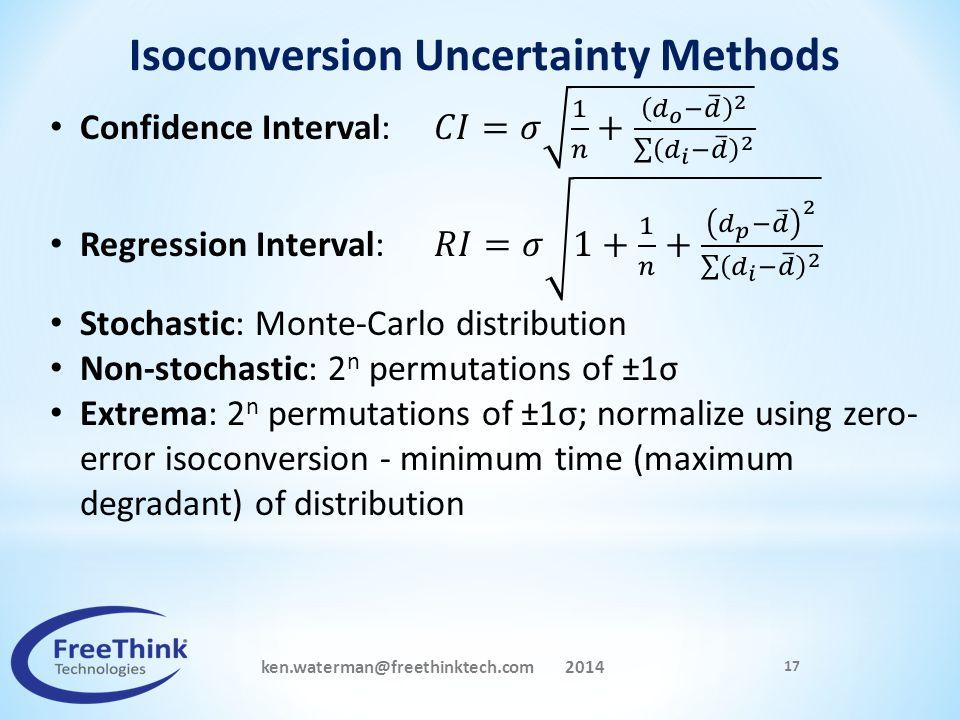 ken.waterman@freethinktech.com 2014 17 Isoconversion Uncertainty Methods