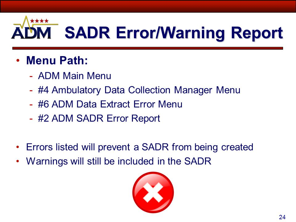 23 Write-Back Error Report Report run from the AHLTA Local Cache Server Providers/Staff must update AHLTA Favorites Lists and Personal Templates to th