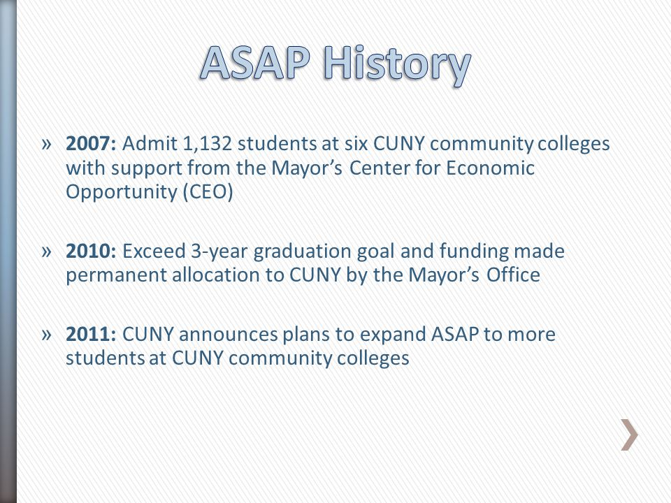 » 2007: Admit 1,132 students at six CUNY community colleges with support from the Mayor's Center for Economic Opportunity (CEO) » 2010: Exceed 3-year