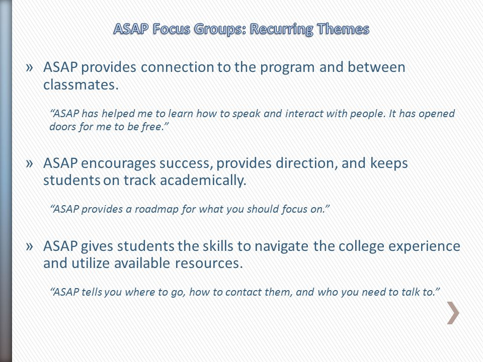 "» ASAP provides connection to the program and between classmates. ""ASAP has helped me to learn how to speak and interact with people. It has opened do"